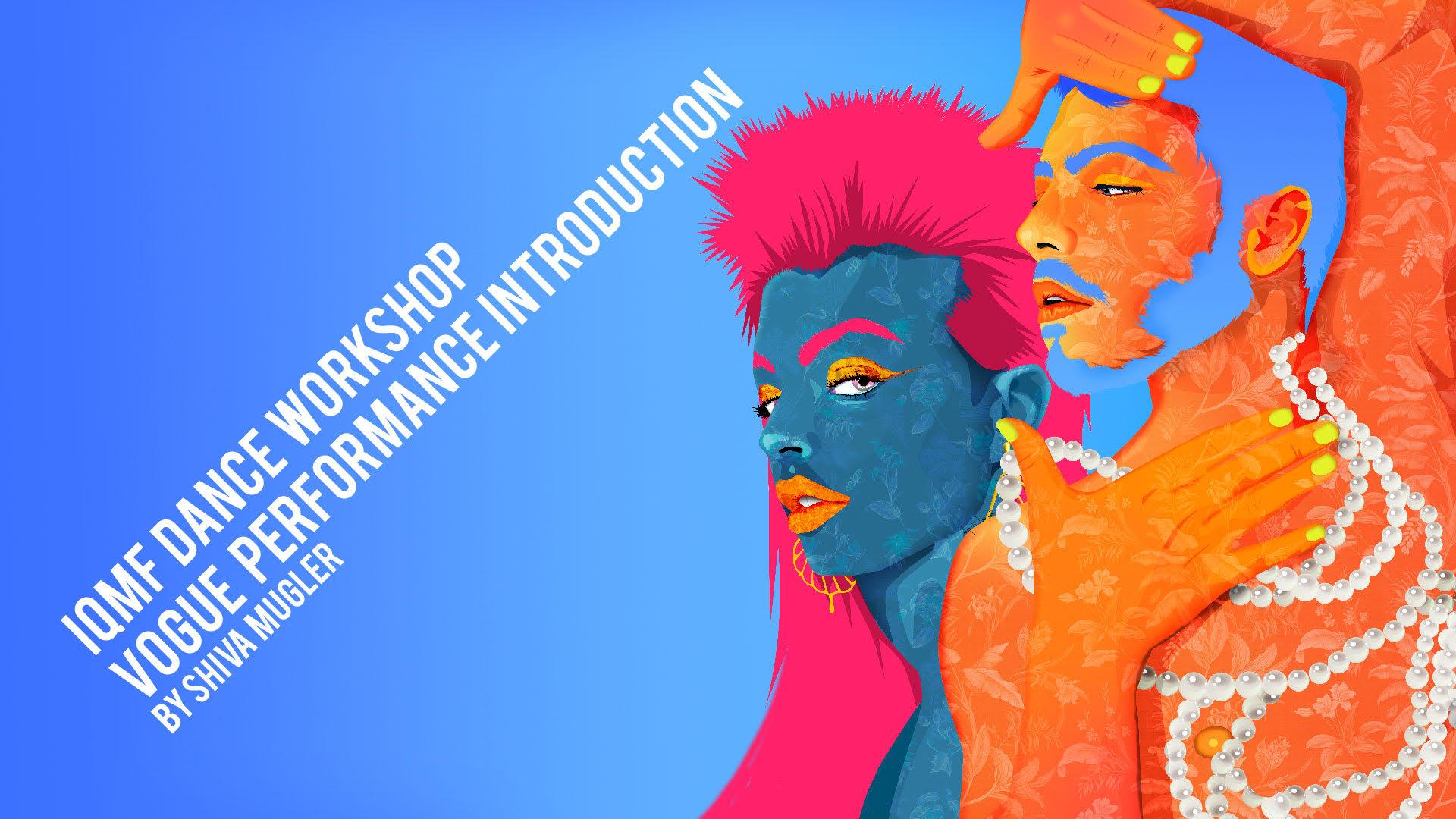Poster IQMF Workshops: Vogue Performance Introduction with Shiva Mugler